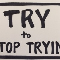 Try to Stop Trying